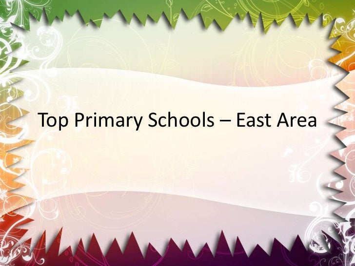 Top Primary Schools – East Area<br />