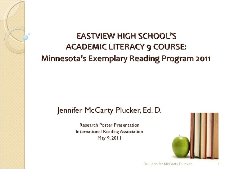 EASTVIEW HIGH SCHOOL'S  ACADEMIC LITERACY 9 COURSE:  Minnesota's Exemplary Reading Program 2011   Jennifer McCarty Plucker...