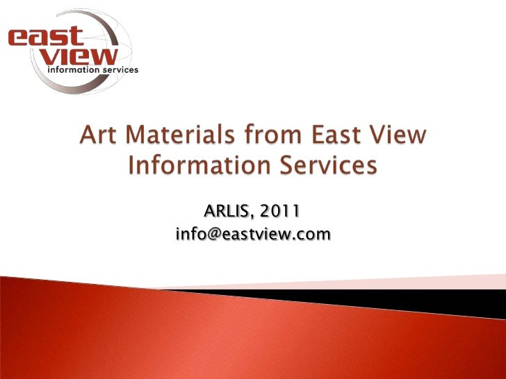 Art Materials from East View Information Services<br />ARLIS, 2011<br />info@eastview.com<br />
