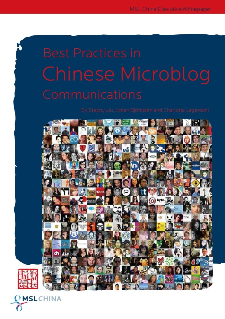 MSL China Executive WhitepaperBest Practices inChinese MicroblogCommunications      By Stephy Liu, Johan Björkstén and Cha...
