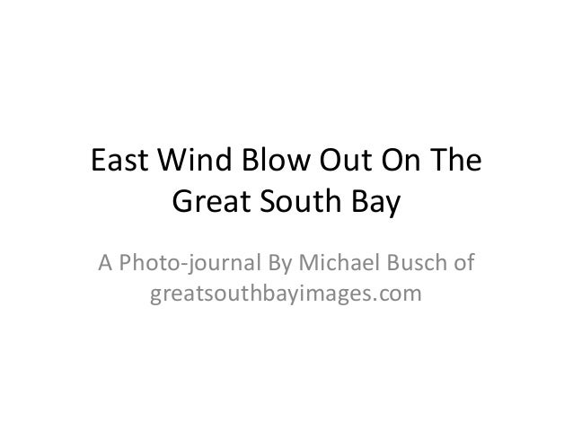 East Wind Blow Out Of The Great South Bay (courtesy Michael Busch and greatsouthbayimages.com