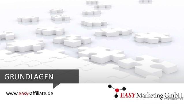 GRUNDLAGEN www.easy-affiliate.de