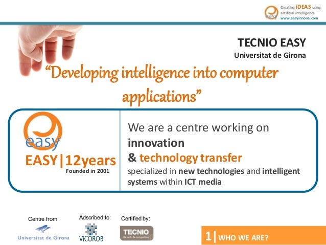 "Creating iDEAS using artificial intelligence www.easyinnova.com  TECNIO EASY Universitat de Girona  ""Developing intelligen..."
