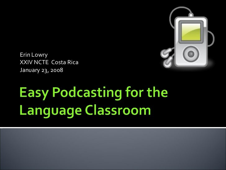 Easy Podcasting For The Language Classroom