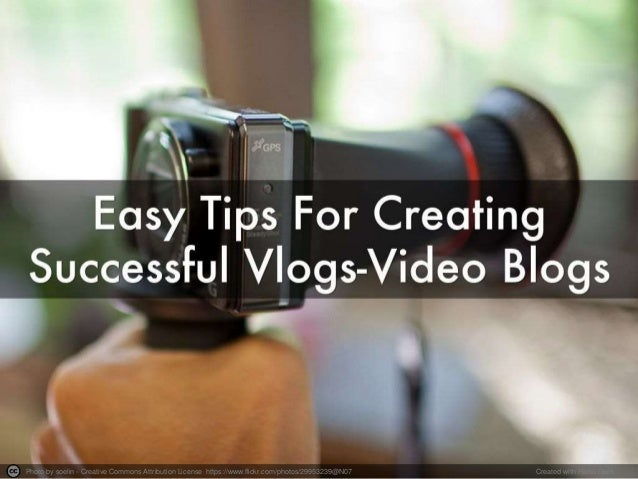 Easy Tips for Creating Successful vLogs (Video Blogs)
