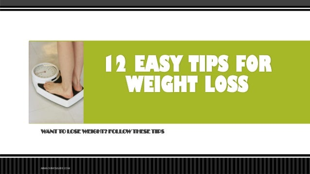 12 EASY TIPS FOR WEIGHT LOSS WANT TO LOSE WEIGHT? FOLLOW THESE TIPS  ABMACHINESGUIDE.COM