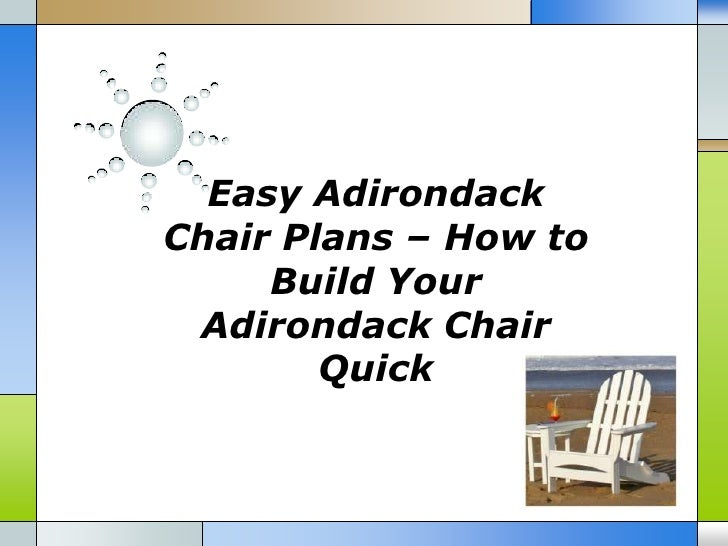 Easy AdirondackChair Plans – How to     Build Your Adirondack Chair        Quick