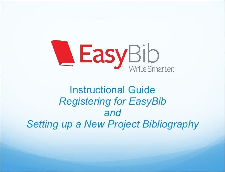 Instructional Guide Registering for EasyBib and Setting up a New Project Bibliography