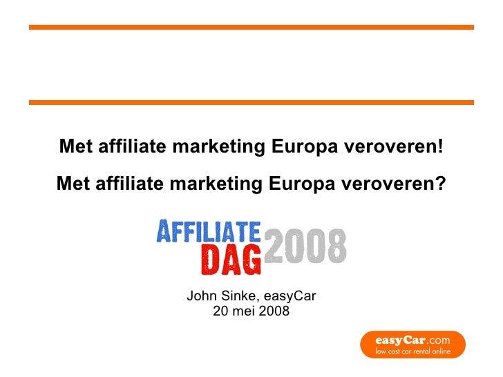 Met affiliate marketing Europa veroveren! - John Sinke