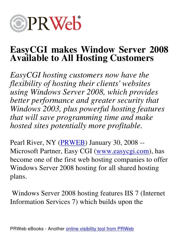 EasyCGI makes Window Server 2008 Available to All Hosting Customers EasyCGI hosting customers now have the flexibility of ...