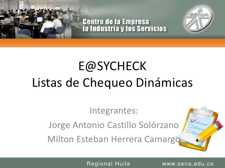 E@SYCHECKListas de Chequeo Dinámicas<br />Integrantes:<br />Jorge Antonio Castillo Solórzano<br />Milton Esteban Herrera C...