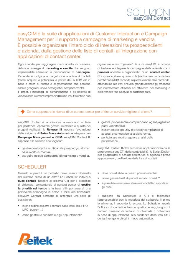 easyCIM è la suite di applicazioni di Customer Interaction e CampaignManagement per il supporto a campagne di marketing e ...