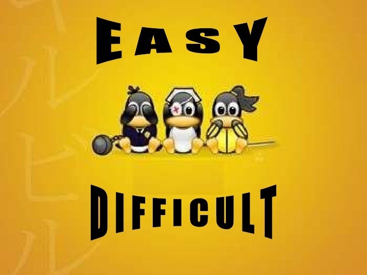 Easy Difficult