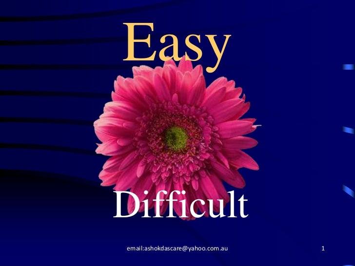 EasyDifficultemail:ashokdascare@yahoo.com.au   1