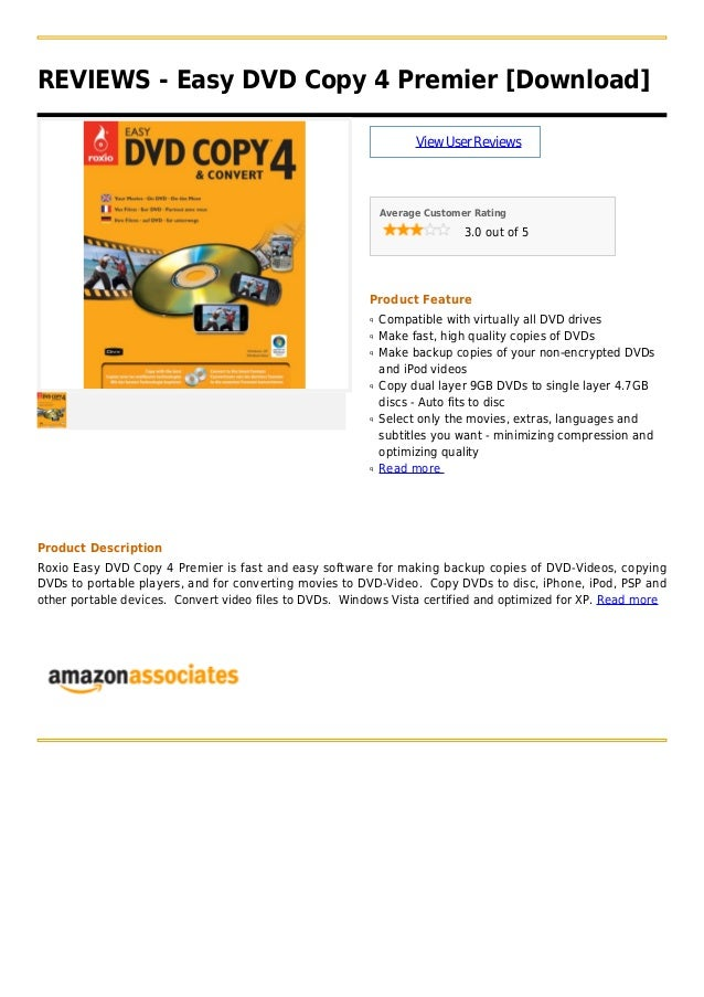 REVIEWS - Easy DVD Copy 4 Premier [Download]ViewUserReviewsAverage Customer Rating3.0 out of 5Product FeatureCompatible wi...