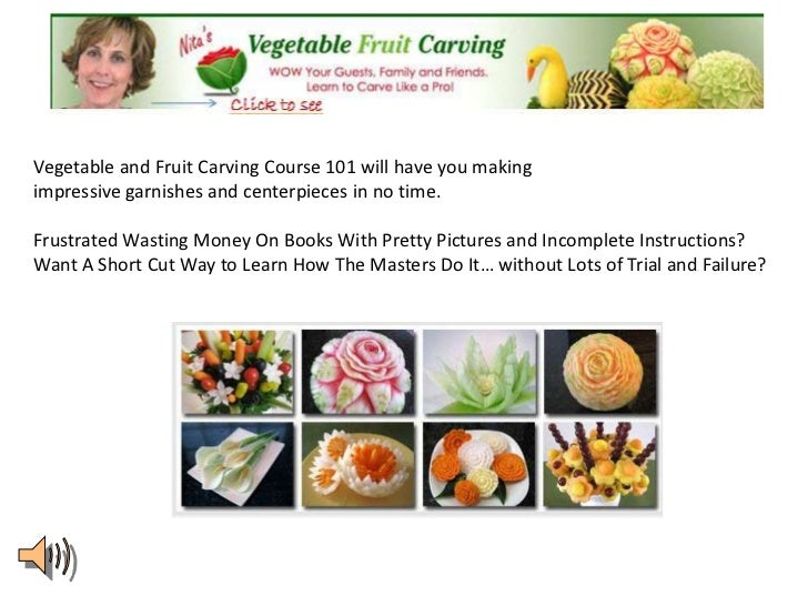 Vegetable and Fruit Carving Course 101 will have you makingimpressive garnishes and centerpieces in no time.Frustrated Was...