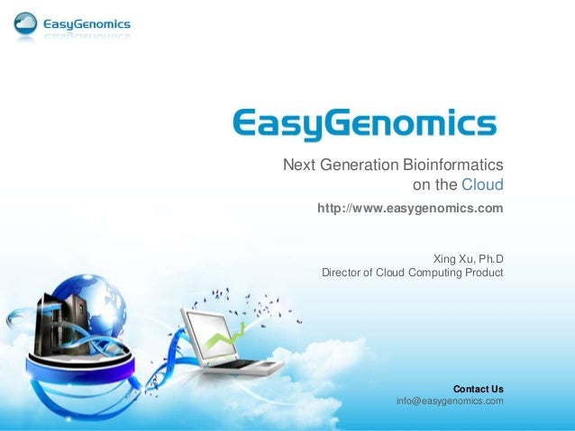 Xu Xing: EasyGenomics – Next Generation Bioinformatics on the Cloud