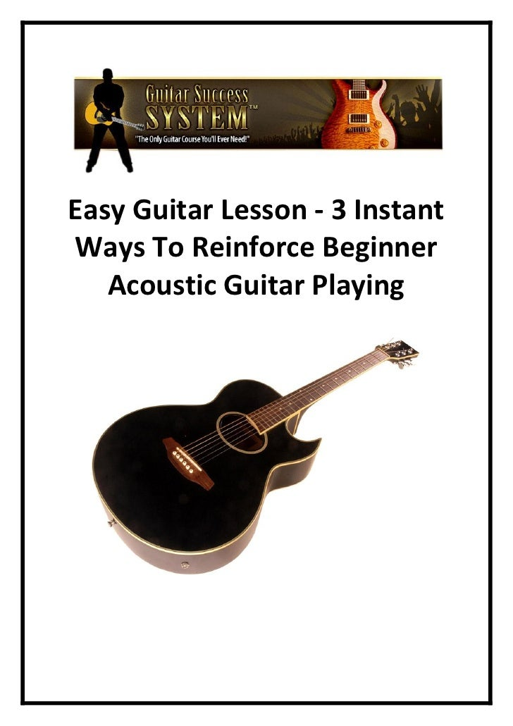 Easy Guitar Lesson - 3 Instant Ways To Reinforce Beginner    Acoustic Guitar Playing