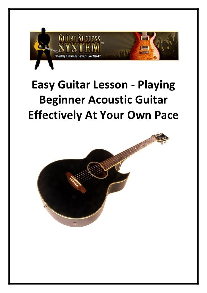 Easy Guitar Lesson   Playing Beginner Acoustic Guitar Effectively At Your Own Pace