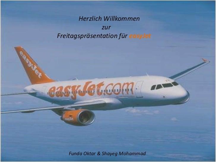 Herzlich Willkommen <br />                          zur<br />  Freitagspräsentation für easyJet<br />Funda O...