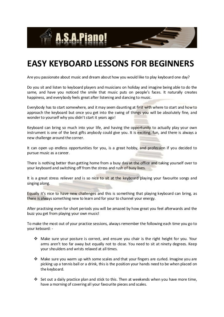 EASY KEYBOARD LESSONS FOR BEGINNERSAre you passionate about music and dream about how you would like to play keyboard one ...