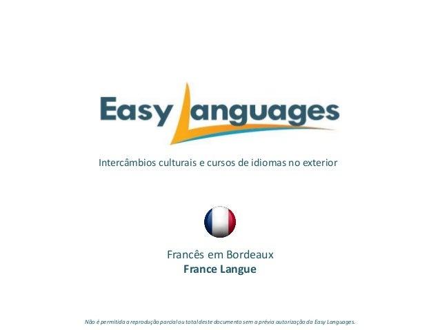 Intercâmbios culturais e cursos de idiomas no exterior Francês em Bordeaux France Langue Não é permitida a reprodução parc...