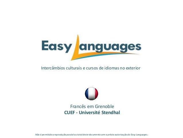 Intercâmbios culturais e cursos de idiomas no exterior Francês em Grenoble CUEF - Université Stendhal Não é permitida a re...