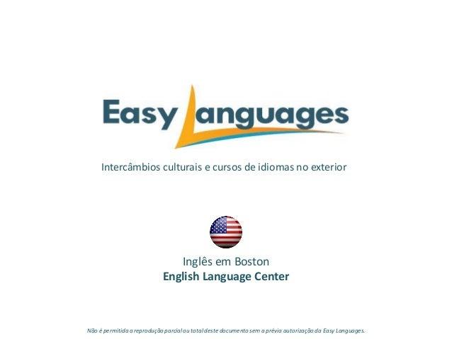 Intercâmbios culturais e cursos de idiomas no exterior Inglês em Boston English Language Center Não é permitida a reproduç...