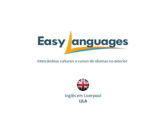 Intercâmbios culturais e cursos de idiomas no exterior Inglês em Liverpool LILA