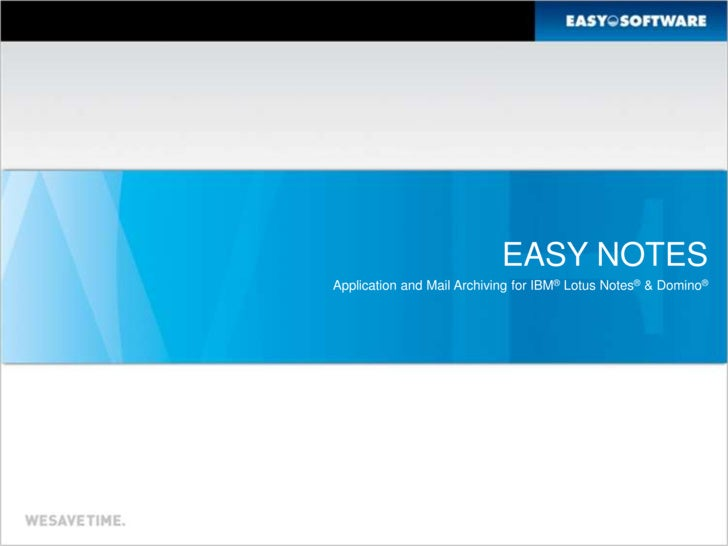 Applicationand Mail ArchivingforIBM®Lotus Notes®& Domino®<br />EASY NOTES<br />