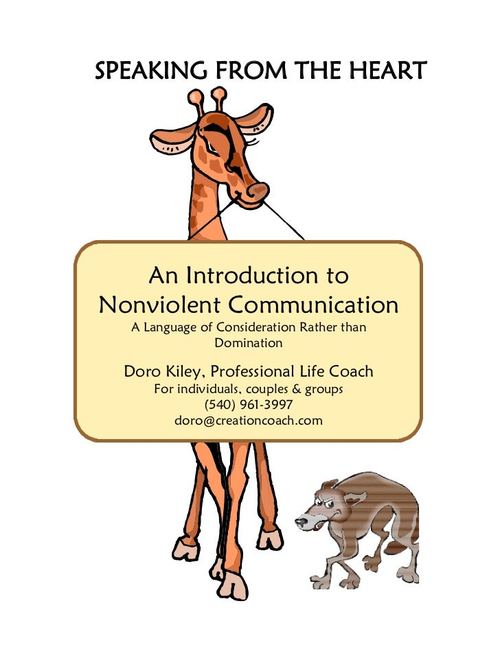 SPEAKING FROM THE HEART   An Introduction toNonviolent Communication   A Language of Consideration Rather than            ...