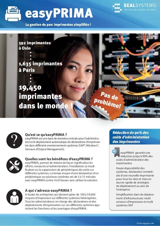 easyPRIMA La gestion du parc imprimantes simplifiée !  592 imprimantes à Oslo  1,635 imprimantes à Paris ,  19,450 impriman...