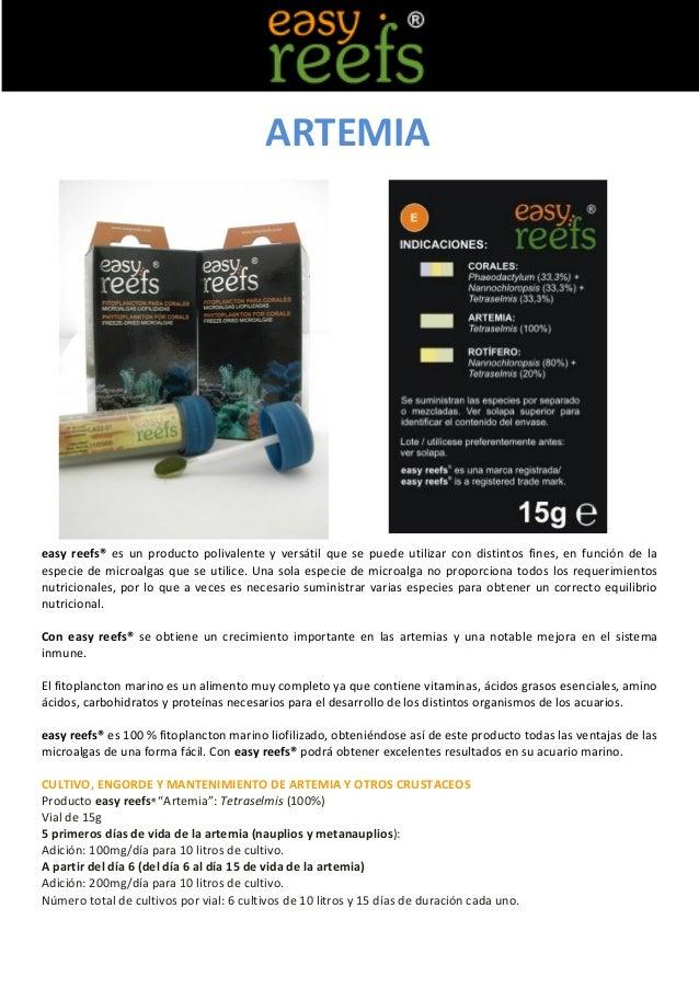 ARTEMIAeasy reefs® es un producto polivalente y versátil que se puede utilizar con distintos fines, en función de laespeci...