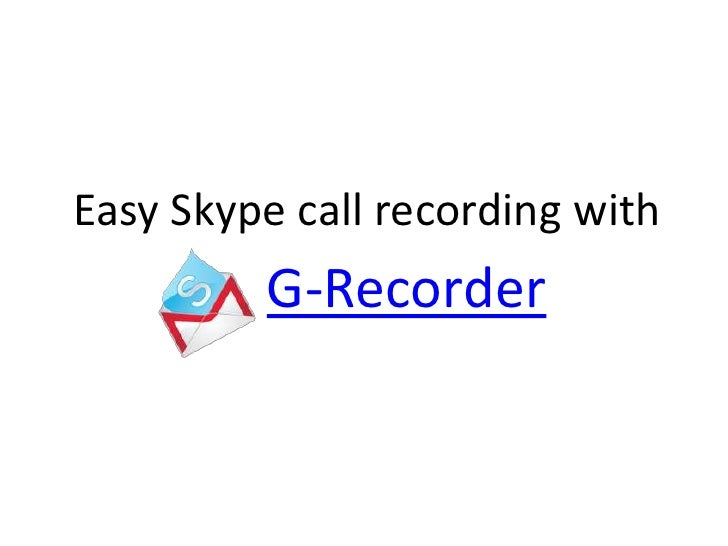 Easy Skype call recording with G-Recorder<br />