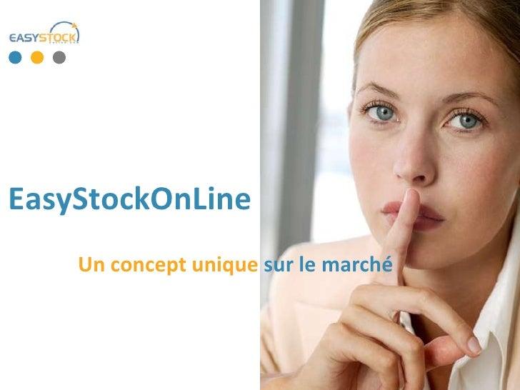 EasyStockOnLine<br />Un concept unique sur le marché<br />