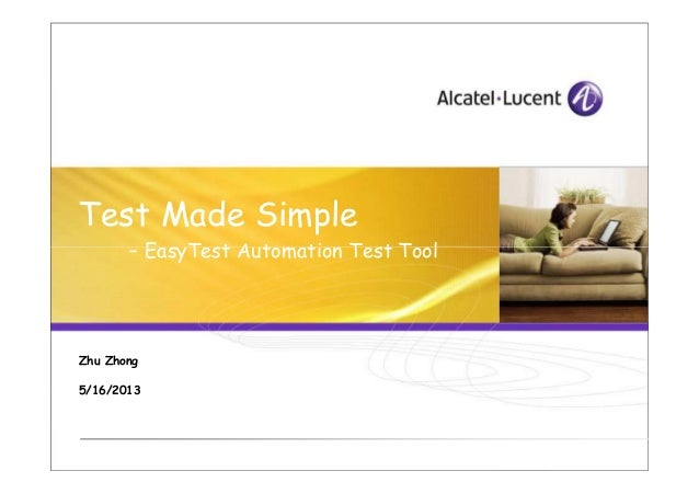 Test Made Simple- EasyTest Automation Test Tool- EasyTest Automation Test ToolZhu Zhong5/16/2013