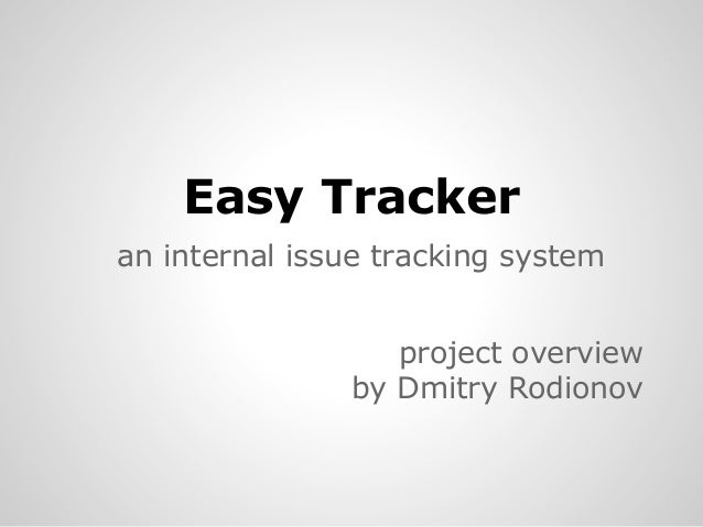 Easy Tracker an internal issue tracking system project overview by Dmitry Rodionov