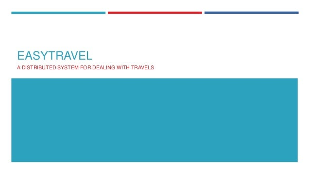 EASYTRAVEL A DISTRIBUTED SYSTEM FOR DEALING WITH TRAVELS