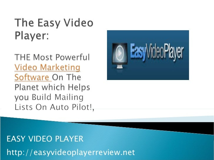 EASY VIDEO PLAYER http://easyvideoplayerreview.net