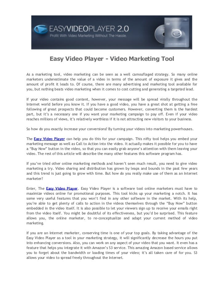 Easy Video Player - Video Marketing ToolAs a marketing tool, video marketing can be seen as a well camouflaged strategy. S...