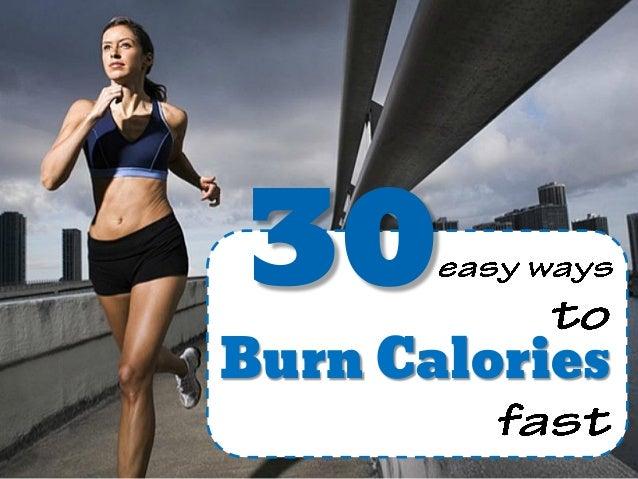 30 Burn Calories