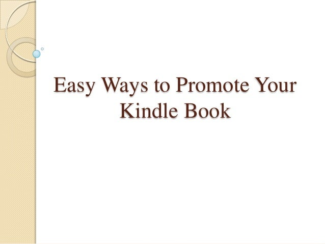Easy ways to promote your kindle book