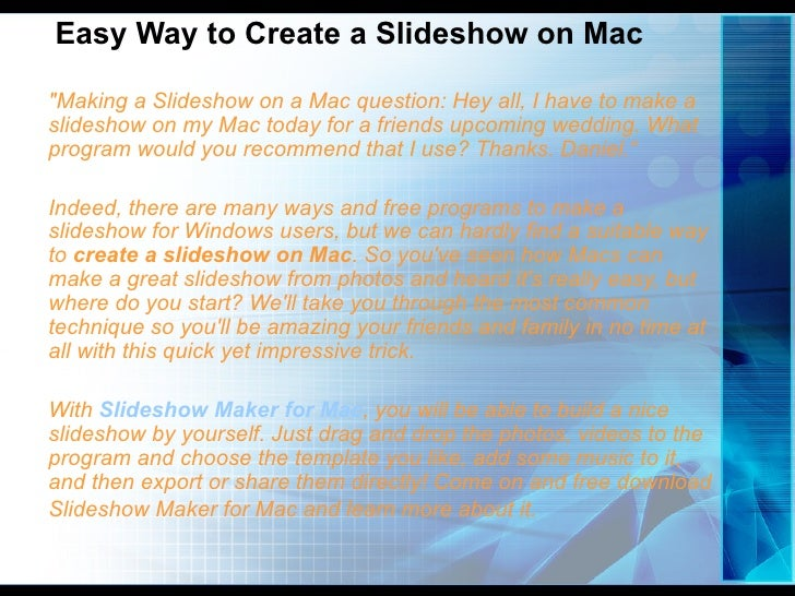 """Easy Way to Create a Slideshow on Mac""""Making a Slideshow on a Mac question: Hey all, I have to make aslideshow on my Mac t..."""