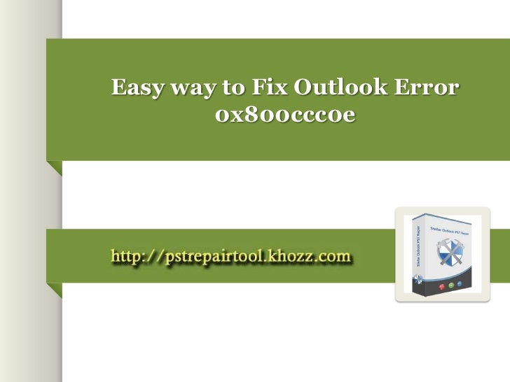 Easy way to Fix Outlook Error        0x800ccc0e