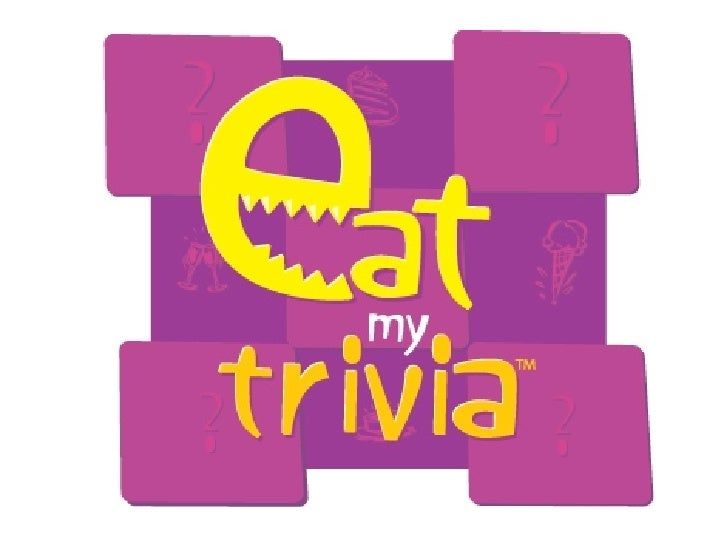Eat My Trivia Slideshow Part I