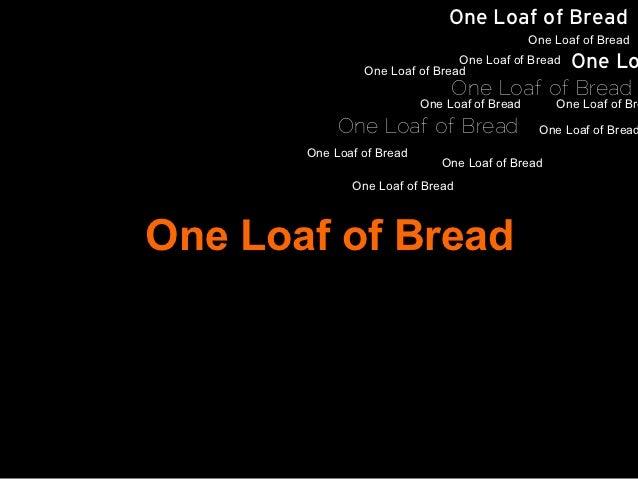 One Loaf of Bread                                               One Loaf of Bread                                One Loaf ...