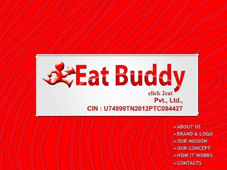Eat buddy Private Limited is a company which isRegistered as Multi National Company. We are launchingin India, Chennai, Ta...