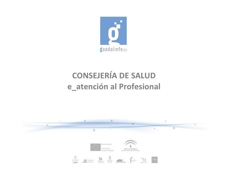 CONSEJERÍA DE SALUD e_atención al Profesional