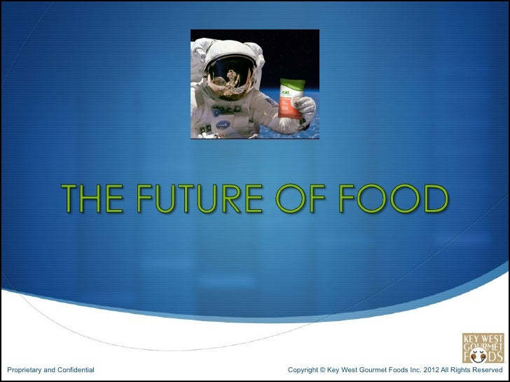 Proprietary and Confidential   Copyright © Key West Gourmet Foods Inc. 2012 All Rights Reserved