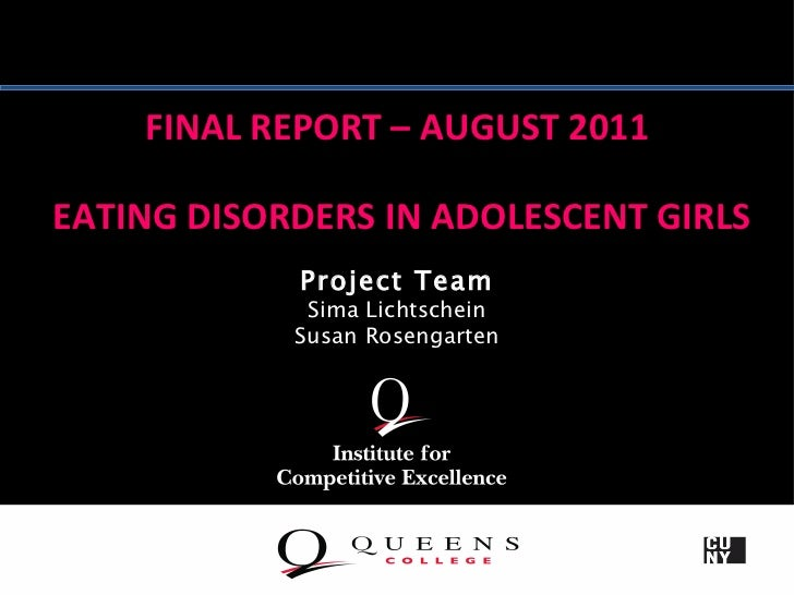 FINAL REPORT – AUGUST 2011EATING DISORDERS IN ADOLESCENT GIRLS            Project Team             Sima Lichtschein       ...